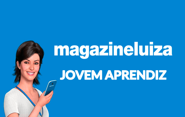 Jovem Aprendiz Magazine Luiza 2021 – Como se inscrever